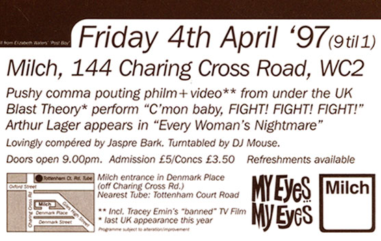 """""""C'mon baby, Fight! Fight! Fight!"""" was performed at Milch London on the 4th of April '97 alongside Arthur Lager's """"Every Woman's Nightmare"""""""