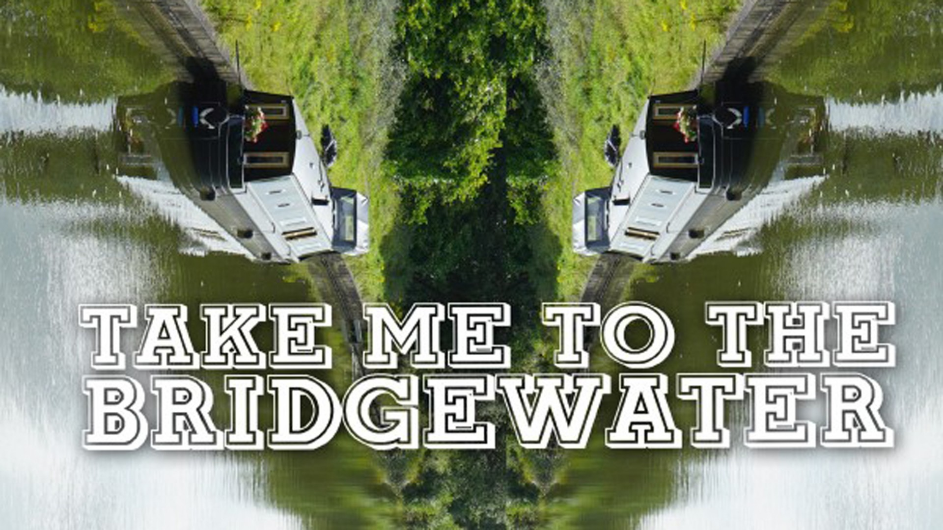 Book tickets now for Take Me To The Bridgewater