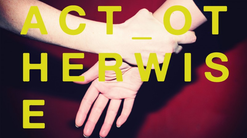 Act Otherwise: Art and Ethics