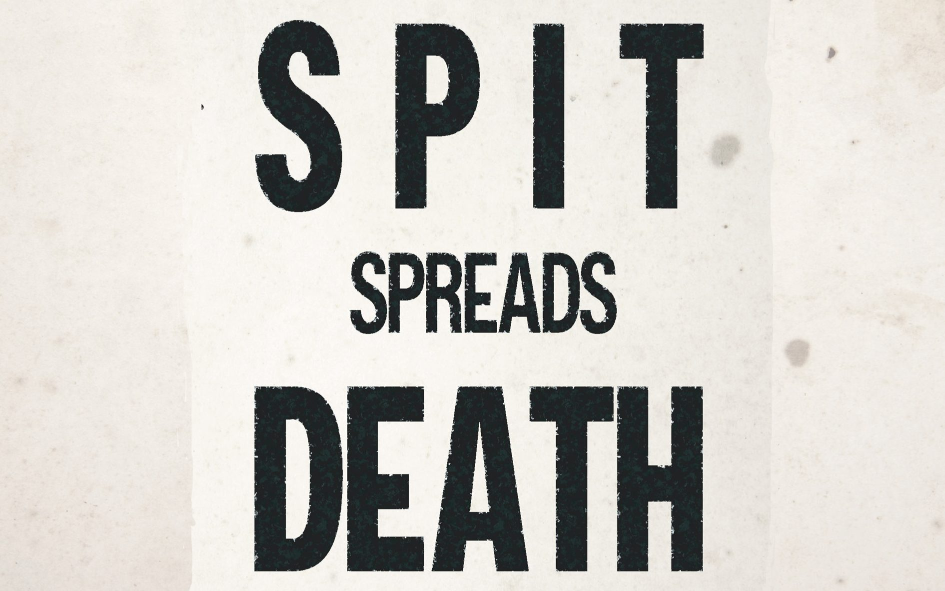 Spit Spreads Death